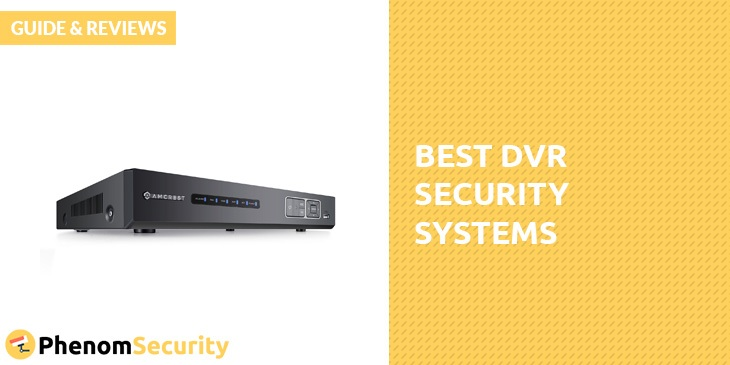 Best Dvr Security System Guide Amp Reviews